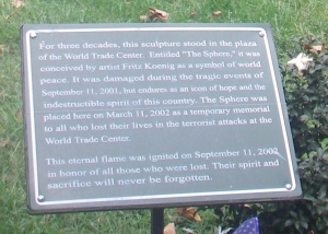 I like the wording of this plaque in front of the damaged Sphere in Battery Park
