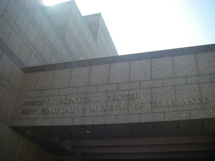 The simon Wisenthal center, home to the museum of Intolerance - sorry tolerance!