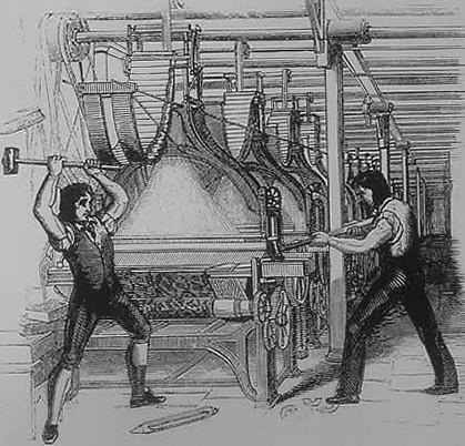 The Luddites, fighting against change that was happening anyway