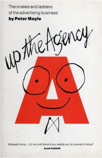 Up the Agency - by Peter Mayle - Fun and excess in advertising in the 1980's